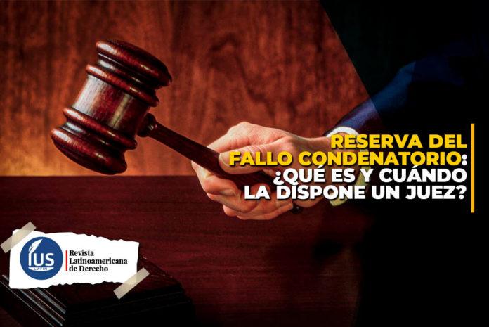 Reserva del fallo condenatorio: ¿Qué es y cuándo la dispone un juez?