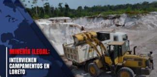 Minería ilegal: Intervienen campamentos en Loreto