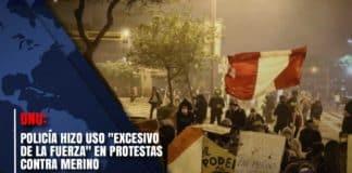"""Policía hizo uso """"excesivo de la fuerza"""" en protestas contra Merino"""