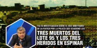 Falta investigación sobre el uso arbitrario de la fuerza por la policía que ocasionó los tres muertos del Lote 95 y los tres heridos en Espinar