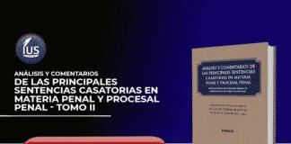 Análisis y comentarios de las principales sentencias casatorias en materia penal y procesal penal - TOMO II