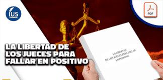 La libertad de los jueces para fallar en positivo