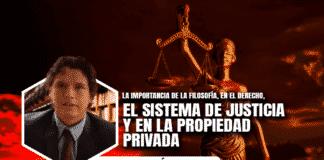 La importancia de la filosofía, en el derecho, el sistema de justicia y en la propiedad privada