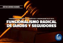 Fundamentos filosóficos dogmáticos y jurisprudenciales en el funcionalismo radical de Jakobs y seguidores