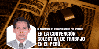 La aplicación del principio indubio pro operario en la convención colectiva de trabajo en el Perú