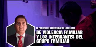 El principio de oportunidad en los delitos de violencia familiar y los integrantes del grupo familiar