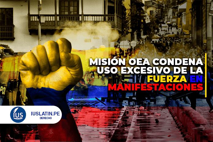 misión OEA condena uso excesivo de la fuerza en manifestaciones