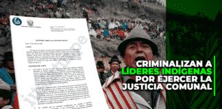 Criminalizan a líderes indígenas por ejercer la justicia comunal