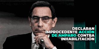 Martín Vizcarra: declaran improcedente acción de amparo contra inhabilitación