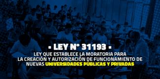 Ley que establece la moratoria para la creación y autorización de funcionamiento de nuevas universidades públicas y privadas