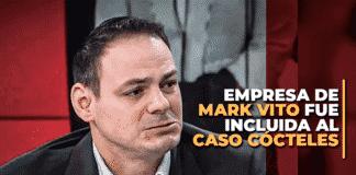 Empresa de Mark Vito fue incluida al caso Cócteles