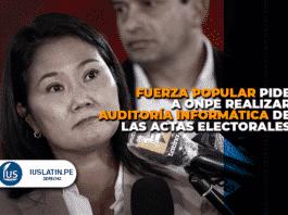 Fuerza Popular pide a ONPE realizar auditoría informática de las actas electorales