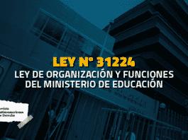 Ley 31224 Ley de Organización y Funciones del Ministerio de Educación