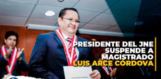 Presidente del JNE suspende a magistrado Luis Arce Córdova