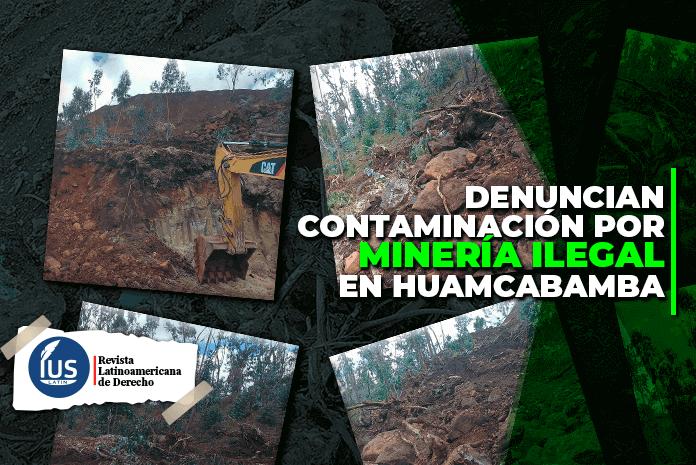 Denuncian contaminación por minería ilegal en Huamcabamba