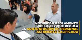 Modifican reglamento de la ley que regula la contratación de personal altamente calificado