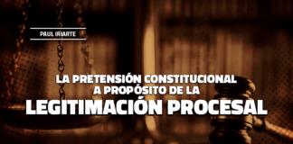 La pretensión constitucional a propósito de la legitimación procesal
