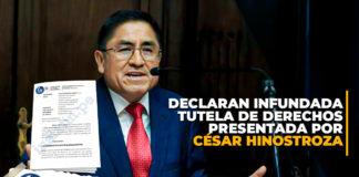 Cuellos Blancos: declaran infundada tutela de derechos presentada por César Hinostroza