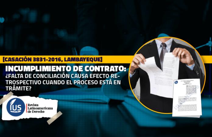 Incumplimiento de Contrato: ¿falta de conciliación causa efecto retrospectivo cuando el proceso está en trámite
