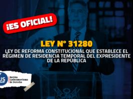 Ley 31280 Presidentes no podrán salir del país por un año después de su gestión
