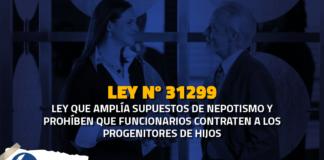 Ley 31299 Ley que amplía supuestos de nepotismo y prohíben que funcionarios contraten a los progenitores de hijos