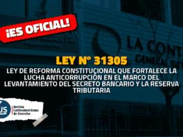 Ley 31305 Contraloría y SBS podrán acceder al secreto bancario y tributario