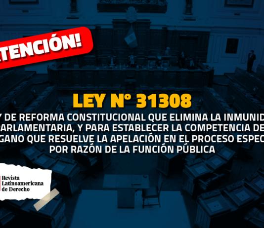 Ley 31308: Modifican el Código Procesal Penal respecto a la inmunidad parlamentaria