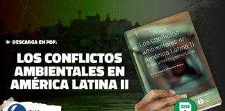 Los conflictos ambientales en América Latina II