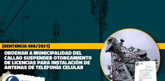 Ordenan a Municipalidad del Callao suspender otorgamiento de licencias para instalación de antenas de telefonía celular