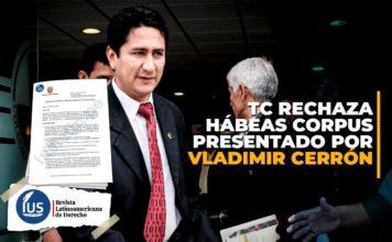 TC rechaza hábeas corpus presentado por Vladimir Cerrón