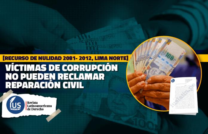 Víctimas de corrupción no pueden reclamar reparación civil