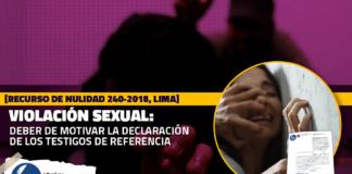 Violación sexual: deber de motivar la declaración de los testigos de referencia