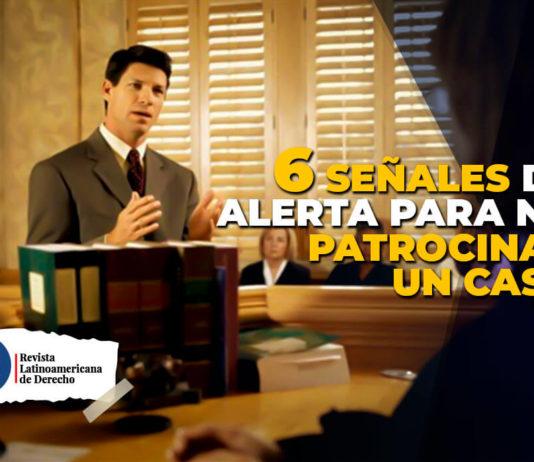 6 señales de alerta para no patrocinar un caso