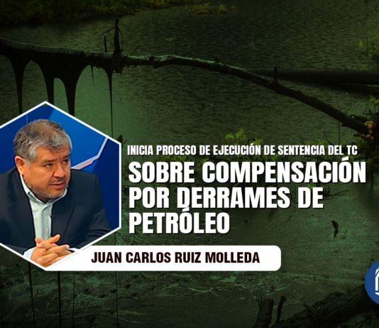 Inicia proceso de ejecución de sentencia del TC sobre compensación por derrames de petróleo