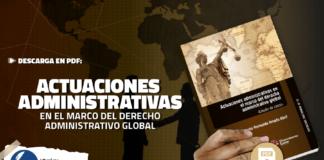 Actuaciones administrativas en el marco del derecho administrativo global