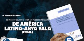 El impacto del COVID-19 en los pueblos indígenas de América Latina-Abya Yala [CEPAL]