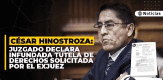 César Hinostroza: Juzgado declara infundada tutela de derechos solicitada por el exjuez