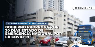 Gobierno prorroga por 30 días estado de emergencia nacional por la Covid-19 [Decreto Supremo Nº 149-2021-PCM]