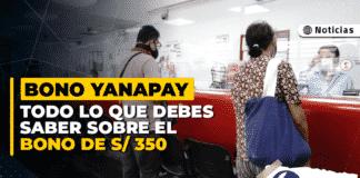 Bono Yanapay Perú: todo lo que debes saber sobre el bono de S/ 350