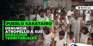 Pueblo Kakataibo denuncia atropello a sus derechos territoriales