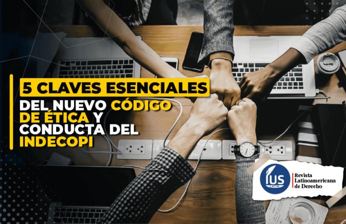 claves esenciales del nuevo Código de Ética y Conducta del Indecopi