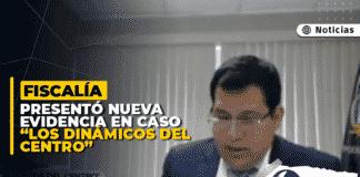 """Fiscalía presentó nueva evidencia en caso """"Los Dinámicos del Centro"""""""