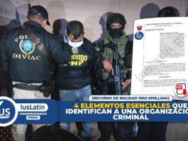 4 elementos esenciales que identifican a una organización criminal