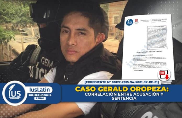 Caso Gerald Oropeza correlación entre acusación y sentencia