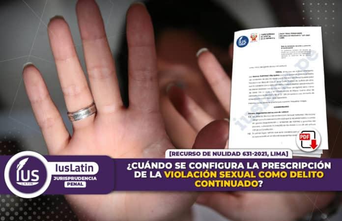 Cuándo se configura la prescripción de la violación sexual como delito continuado [Recurso de Nulidad 631-2021
