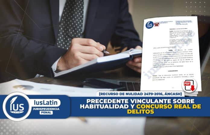 Precedente vinculante sobre habitualidad y concurso real de delitos recurso de nulidad 2479-2016 áncash