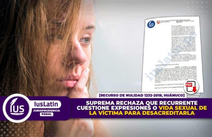Suprema rechaza que recurrente cuestione expresiones o vida sexual de la víctima para desacreditarla