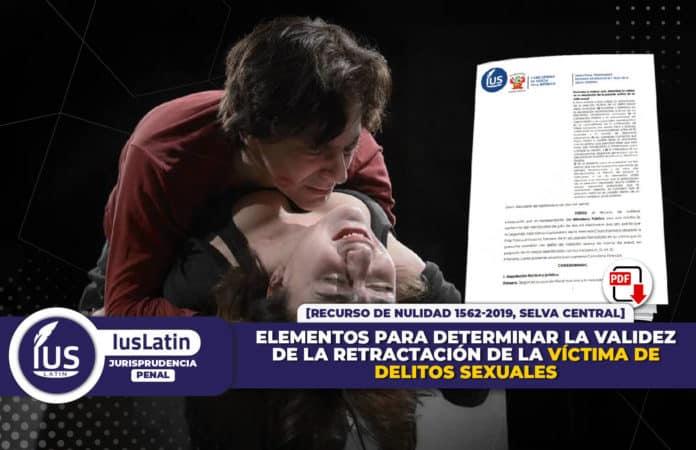elementos para determinar la validez de la retractación de la víctima de delitos sexuales