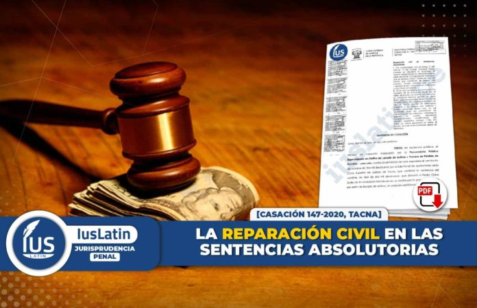 la reparación civil en las sentencias absolutorias casación 147-2020, tacna