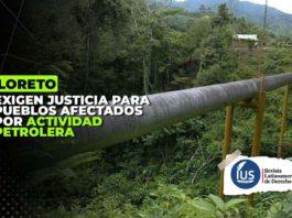 loreto exigen justicia para pueblos afectados por actividad petrolera